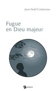 Jean-Noël Contensou - Fugue en dieu majeur.