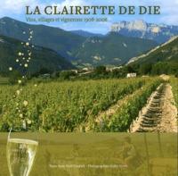 La Clairette de Die - Vins, villages et vignerons 1908-2008.pdf