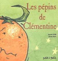 Jean-Noël Criton et Christine Palluy - Les pépins de Clémentine.