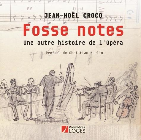 Fosse notes. Une autre histoire de l'Opéra