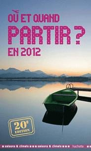 Goodtastepolice.fr Où et quand partir en 2012 ? Image