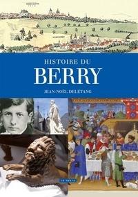 Jean-Noël Delétang - Histoire du Berry.
