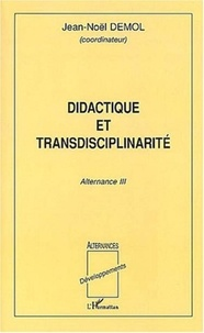 Jean-Noël Demol - Didactique et transdisciplinarité - Alternance III.