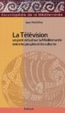 Jean-Noël Dibie - La télévision - Pont virtuel sur la Méditerranée entre les peuples et les cultures.
