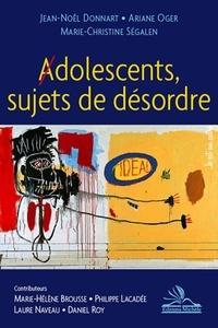 Jean-Noël Donnart et Ariane Oger - Adolescents, sujets de désordre.