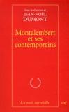Jean-Noël Dumont - Montalembert et ses contemporains.