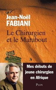 Jean-Noël Fabiani - Le chirurgien et le marabout.