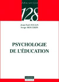 Jean-Noël Foulin et Serge Mouchon - Psychologie de l'éducation.
