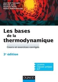 Jean-Noël Foussard et Edmond Julien - Les bases de la thermodynamique - 3e éd. - Cours et exercices corrigés.