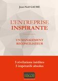 Jean-Noël Gaume - L'entreprise inspirante - Un management réconciliateur.