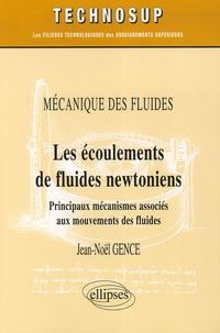 Les écoulements de fluides newtoniens- Principaux mécanismes associés aux mouvements des fluides - Jean-Noël Gence |