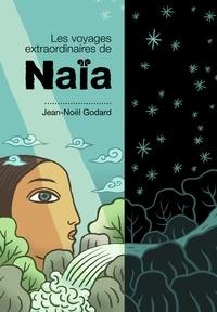 Jean-Noël Godard - Les voyages extraordinaires de Naïa.
