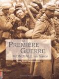 Jean-Noël Grandhomme - La Première Guerre mondiale en France.