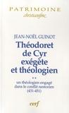 Jean-Noël Guinot - Théodoret de Cyr, exégète et théologien - Volume 2, Un théologien engagé dans le conflit nestorien (431-451).