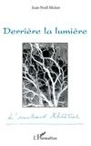Jean-Noël Hislen - L'instant théâtral  : Derrière la lumière.
