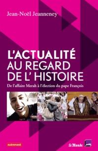 Lactualité au regard de lHistoire - De laffaire Merah à lélection du pape François.pdf
