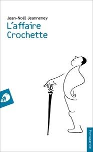 Jean-Noël Jeanneney - L'affaire crochette.