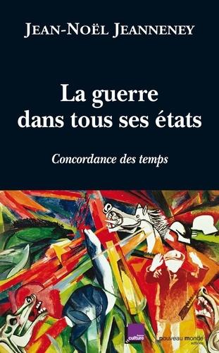 Jean-Noël Jeanneney - La guerre dans tous ses états - Concordance des temps.