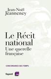 Jean-Noël Jeanneney - Le Récit national - Une querelle française.