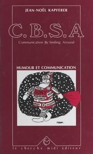 Jean-Noël Kapferer et Jean Brousse - C.B.S.A., communication by smiling around - Humour et communication.