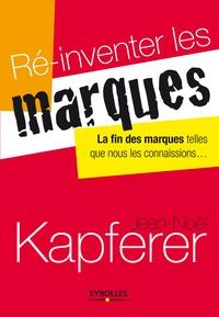 Jean-Noël Kapferer - La fin des marques telles que nous les connaissons - ré-inventer les marques..