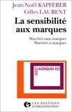 Jean-Noël Kapferer - La sensibilité aux marques - Marchés sans marques, marchés à marques.