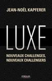 Jean-Noël Kapferer - Luxe - Nouveaux challenges, nouveaux challengers.