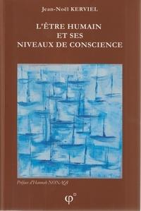 Jean-Noël Kerviel - L'Être humain et ses niveaux de conscience.