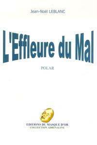 Jean-Noël Leblanc - L'Effleure du mal.