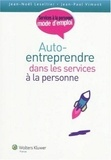 Jean-Noël Lesellier et Jean-Paul Vimont - Auto-entreprendre dans les services à la personne.