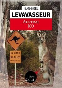 Jean-Noël Levavasseur et  Libre Court - Austral KO - Nouvelle.