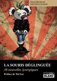 Jean-Noël Levavasseur - La souris déglinguée - 30 nouvelles lysergiques.