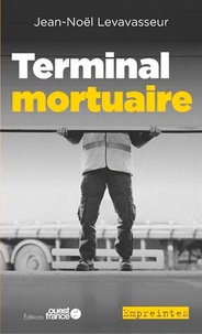 Jean-Noël Levavasseur - Une enquête de Martin Mesnil  : Terminal mortuaire.
