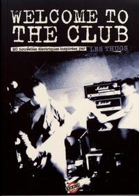 Jean-Noël Levavasseur - Welcome to the club - Vingt nouvelles électriques inspirées par les Thugs.