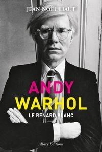 Jean-Noël Liaut - Andy Warhol - Le renard blanc.