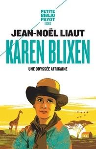 Jean-Noël Liaut - Karen Blixen - Une odyssée africaine.