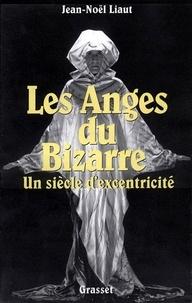 Jean-Noël Liaut - Les anges du bizarre.