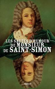Jean-Noël Liaut et  Duc de Saint-Simon - Les sautes d'humour de Monsieur de Saint-Simon.