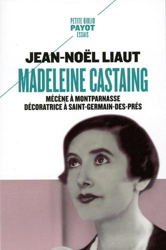 Madeleine Castaing. Mécène à Montparnasse, décoratrice à Saint-Germain-des-Prés