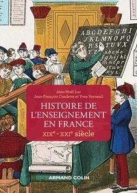 Jean-Noël Luc et Jean-François Condette - Histoire de l'enseignement en France - XIXe-XXIe siècle - XIXe-XXIe siècle.