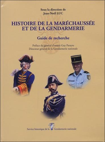 Jean-Noël Luc - Histoire de la maréchaussée et de la gendarmerie - Guide de recherche.