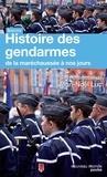 Jean-Noël Luc - Histoire des gendarmes - De la maréchaussée à nos jours.