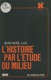 Jean-Noël Luc - L'Histoire par l'étude du milieu.