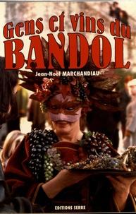 Jean-Noël Marchandiau - Gens et vins du Bandol.
