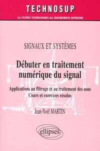 Débuter en traitement numérique du signal - Signaux et systèmes, Applications au filtrage et au traitement des sons, Cours et exercices résolus.pdf