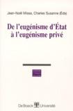 Jean-Noël Missa et Charles Susanne - De l'eugénisme d'État à l'eugénisme privé.