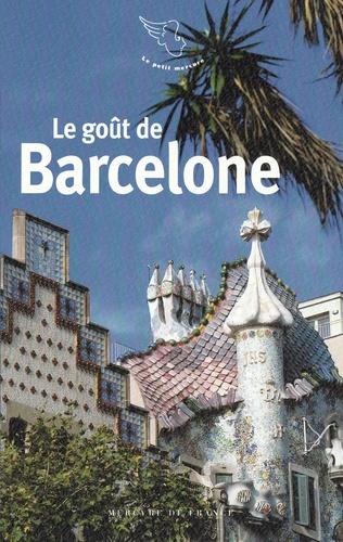 Jean-Noël Mouret - Le goût de Barcelone.