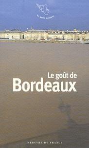 Jean-Noël Mouret - Le goût de Bordeaux.