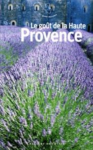 Jean-Noël Mouret - Le goût de la Haute-Provence.