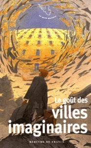 Jean-Noël Mouret - Le goût des villes imaginaires.